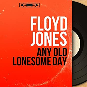 Any Old Lonesome Day (Mono Version)