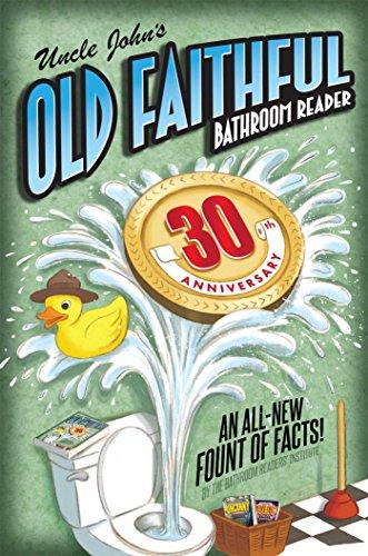 Uncle John's OLD FAITHFUL 30th Anniversary Bathroom Reader (Uncle John's Bathroom Reader Annual)