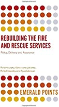 Rebuilding the Fire and Rescue Services: Policy Delivery and Assurance