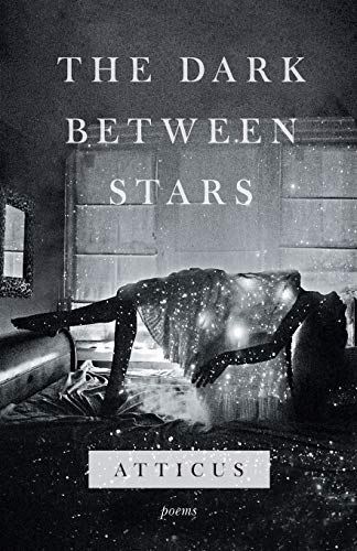 Compare Textbook Prices for The Dark Between Stars: Poems  ISBN 9781982104863 by Atticus