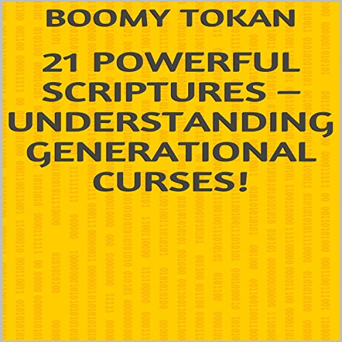 21 Powerful Scriptures - Understanding Generational Curses! audiobook cover art