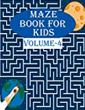 Maze Book For Kids, Volume-4: 200 wonderful maze puzzles for toddlers, age(6-12)