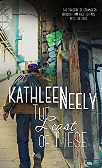 The Least of These by [Kathleen Neely]