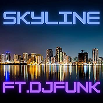 Skyline (feat. DJ Funk)