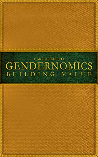 Gendernomics: Building Value (English Edition)
