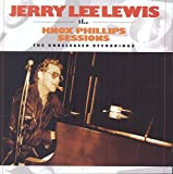 Lewis,Jerry Lee: Knox Phillips Sessions-Unreleased Recordings (Audio CD)