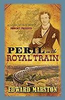 Peril on the Royal Train (Railway Detective, 10)