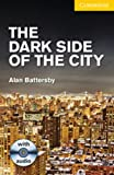 The Dark Side of the City Level 2 Elementary/Lower Intermediate with Audio CDs (2) Pack (Cambridge English Readers)