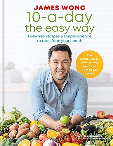 James Wong Collection 2 Books Set (How to Eat Better, 10 a Day the Easy Way)