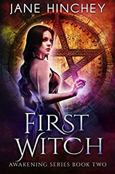 First Witch (Awakening Series Book 2) by [Jane Hinchey]
