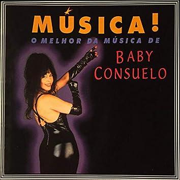 Música! O melhor da música de Baby Consuelo