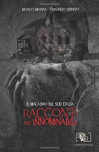 Racconti sull'innominabile: Il macabro nel Sud Italia