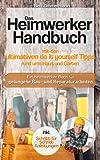 Das Heimwerker Handbuch mit den ...