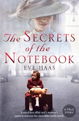 The Secrets of the Notebook: A royal love affair and a woman's quest to uncover her incredible family secret (English Edition)