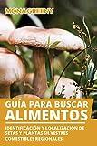 Guía para buscar alimentos: Identificación y localización de setas y plantas silvestres comestibles regionales