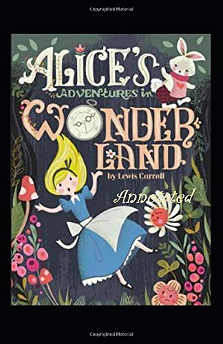 Alices Adventures in Wonderland Annotated