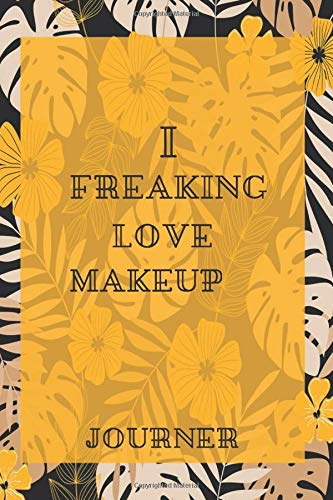 I freaking love Makeup Journal: Flowers Vintage Floral Journals / NOTEBOOK Flowers Gift,(Vintage Flower and Wildflowers Designs , Old Paper, Cute ... Diary, Composition Book), Lined Journal