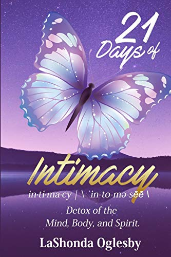 21 Days of Intimacy - in-ti-ma-cy | \'in-to-me-see\: Detox of the Mind, Body, and Spirit