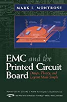 EMC and the Printed Circuit Board: Design, Theory, and Layout Made Simple (IEEE Press Series on Electronics Technology)
