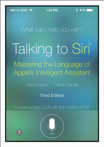 Talking to Siri: Mastering the Language of Apple's Intelligent Assistant (English Edition)