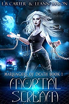 Mortal Scream (Harbingers of Death Book 1) by [LeAnn Mason, L.B. Carter]