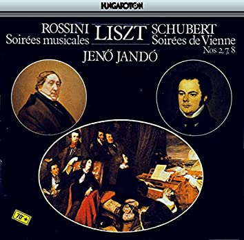 Liszt: Rossini - Soirees Musicales / Schubert - Soirees De Vienne, Nos. 2, 7 and 8