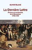 La dernière lettre: Prisons et condamnés de la Révolution (1793-1794)