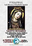 SANTO ROSARIO. CON DIFERENTES TEXTOS BÍBLICOS Y LETANÍAS T