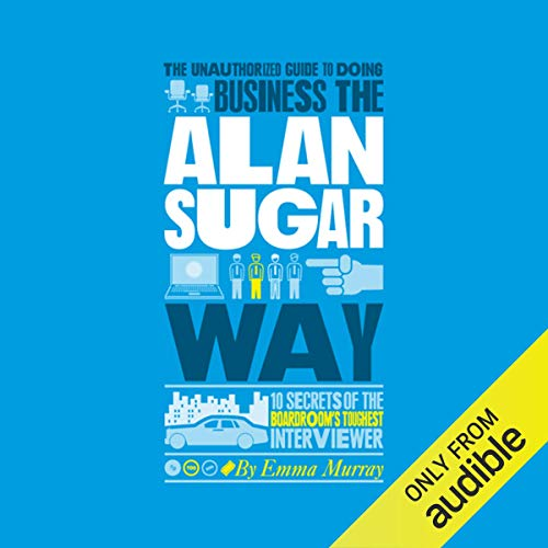 The Unauthorized Guide to Doing Business the Alan Sugar Way Titelbild