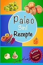 Paleo Rezepte Kochbuch 3in1: Über 100 Rezepte zum Frühstück, Mittag, Abend und mehr aus der Paleo Diät | Gerichte auf deutsch inklusive Zutaten (Paleo Diät Plan 2015) (Volume 4) (German Edition)
