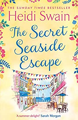 The Secret Seaside Escape: The most heart-warming, feel-good romance of 2020, from the Sunday Times bestseller!