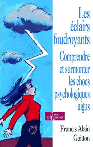 Les éclairs foudroyants, ces conflits psychologiques aigus qui nous terrassent (Phsychologie/DP (chemins harm))