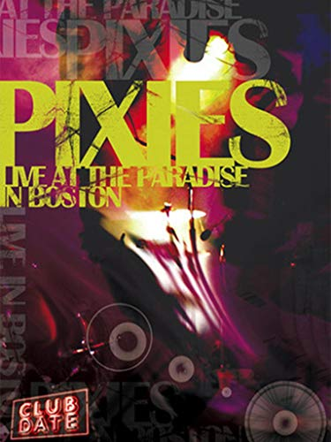 The Pixies - Live At The Paradise in Boston