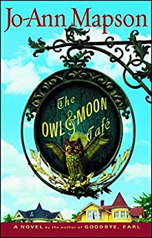 The Owl & Moon Cafe: A Novel by [Jo-Ann Mapson]