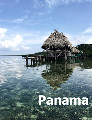 Panama: Coffee Table Photography Travel Picture Book Album Of A Panamanian Country and City In Central South America Large Size Photos Cover