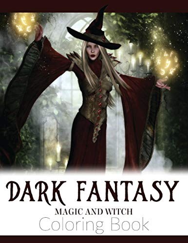 Compare Textbook Prices for Dark Fantasy Magic and Witch Coloring Book: Enchanted Witch and Dark Fantasy Coloring BookWitch and Halloween Coloring Books for Adults  ISBN 9781727010442 by Russ Focus