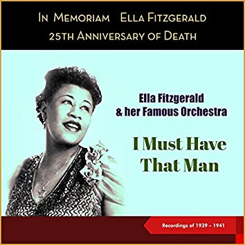 I Must Have That Man (25th Anniversary of Death – Recordings of 1939 - 1941)
