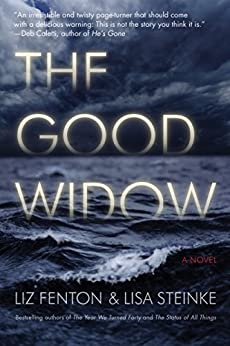 The Good Widow: A Novel by [Liz Fenton, Lisa Steinke]