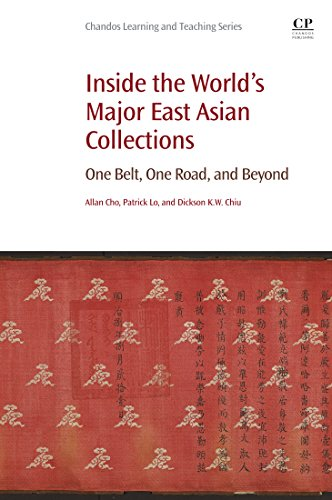 Inside the World's Major East Asian Collections: One Belt, One Road, and Beyond (Chandos Information Professional Series) (English Edition)