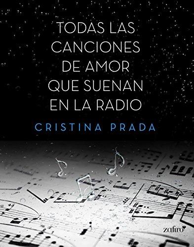 5. Todas las canciones de amor que suenan en la radio – Cristina Prada