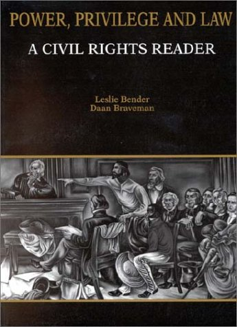 Bender and Braveman's Power, Privilege and Law: A Civil...