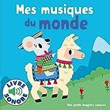 Mes Musiques du Monde : 6 Musiques à Écouter, 6 Images à Regarder (Livre Sonore) - Dès 1 an