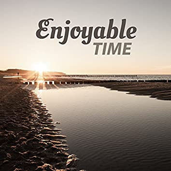 Enjoyable Time – Chillout Lounge, Sensual Music, Deep Relaxation, Chillout Sounds, Total Rest