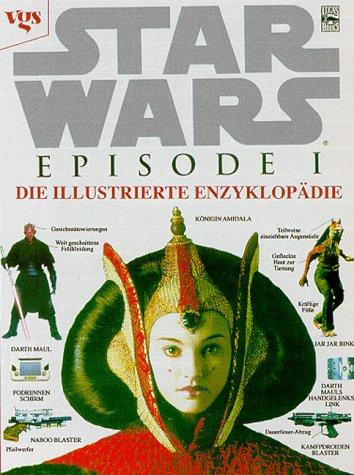 Star Wars. Episode I. Die illustrierte Enzyklopädie