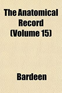 The Anatomical Record Volume 8