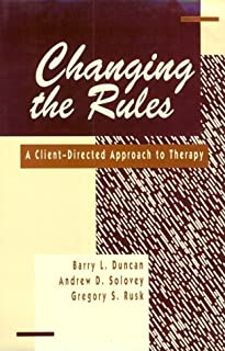 Changing the Rules: a Client-Directed Approach to Therapy