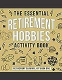 The Essential Retirement Hobbies...