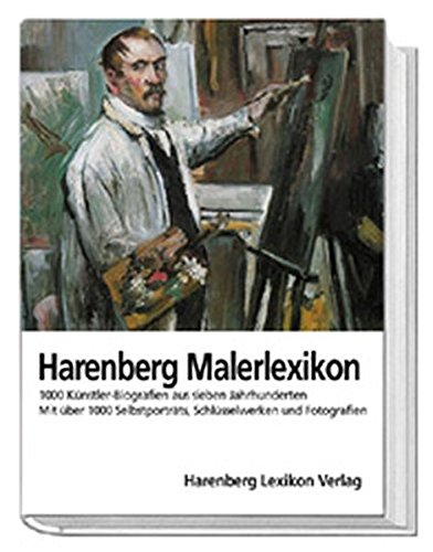 Harenberg, Maler-Lexikon: 1000 Künstler-Biografien aus sieben Jahrhunderten