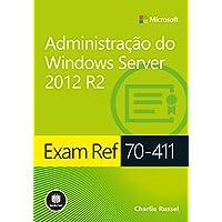 Exam Ref 70-411: Administração do Windows Server 2012 R2 (Microsoft) (Portuguese Edition)