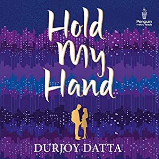 Hold My Hand                   Written by:                                                                                                                                 Durjoy Datta                               Narrated by:                                                                                                                                 Abhishek Sharma                      Length: 5 hrs and 19 mins     Not rated yet     Overall 0.0